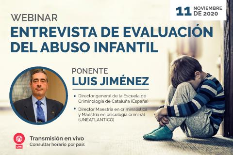 """Próximo webinar """"Entrevista de evaluación del abuso infantil"""" impartido por Luis Jiménez"""