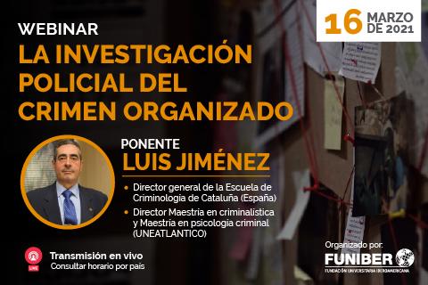 Próximo webinar sobre investigación policial del crimen organizado en el que participa UNINI México